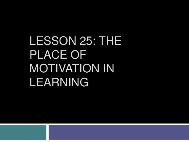 """learning objectives 1 explain the motives Management and motivation nancy h shanks learning objectives  provide with a motive,"""" and motivation is defined as """"the act or process."""