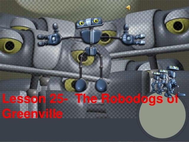 Lesson 25- The Robodogs ofGreenville
