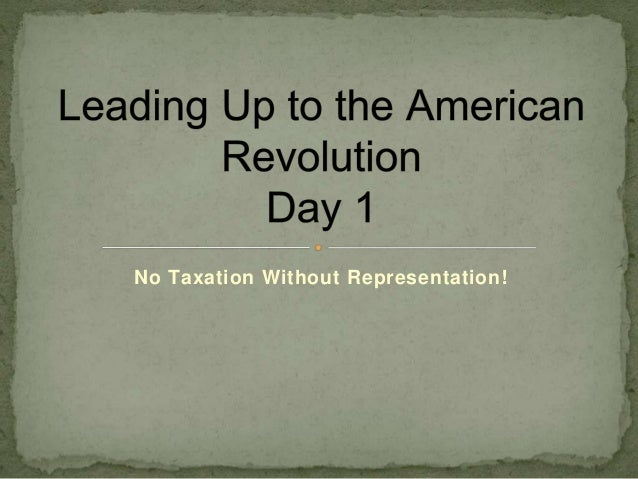 taxation without representation essays Taxation without representation: the beginning of the end essay 2) since america was not yet a country, and had no representation, they were stuck with whatever law parliament passed.