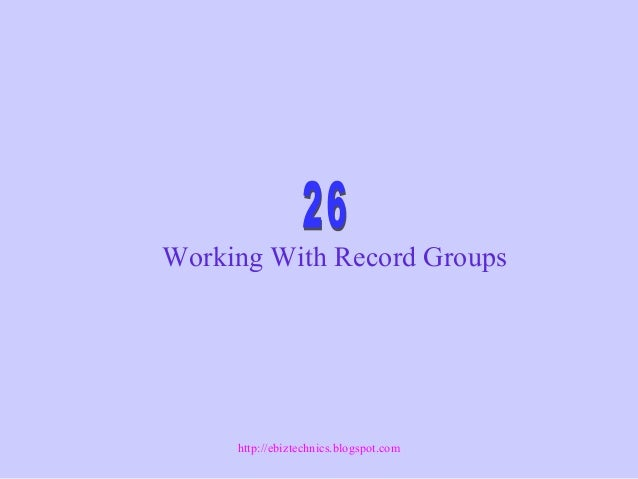 Working With Record Groups http://ebiztechnics.blogspot.com