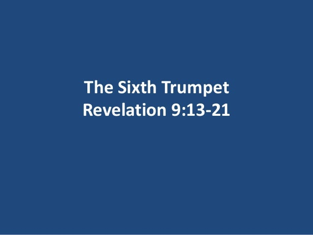 The Sixth TrumpetRevelation 9:13-21