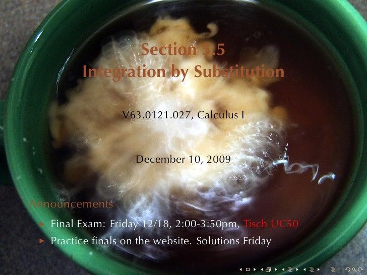Section5.5          IntegrationbySubstitution                    V63.0121.027, CalculusI                         Decem...