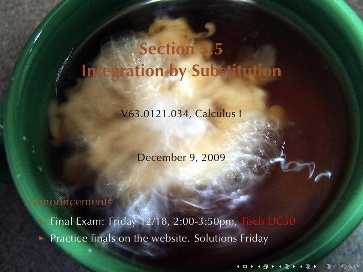 Section5.5          IntegrationbySubstitution                    V63.0121.034, CalculusI                         Decem...