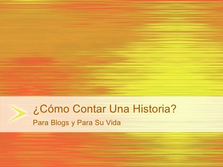 Como Contar Una Historia En Tu Vida y En Un Blog