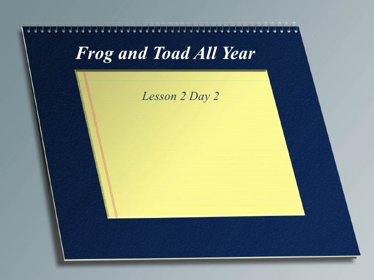 Frog and Toad All Year Lesson 2 Day 2