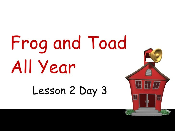 Frog and Toad All Year Lesson 2 Day 3