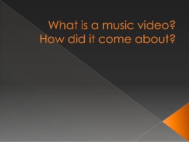         Music videos first came about in 1923-24 with the invention of synchronizing sound directly onto film by Lee D...