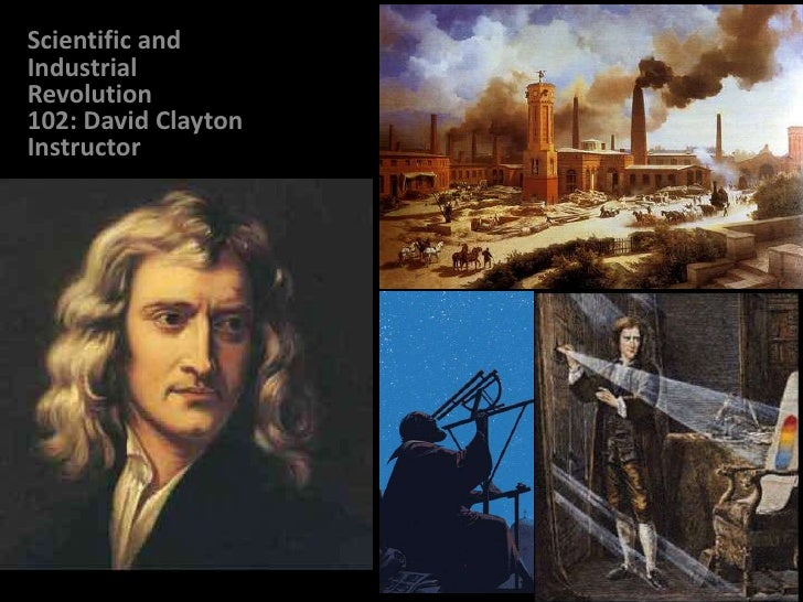 Scientific and Industrial Revolution102: David Clayton Instructor<br />