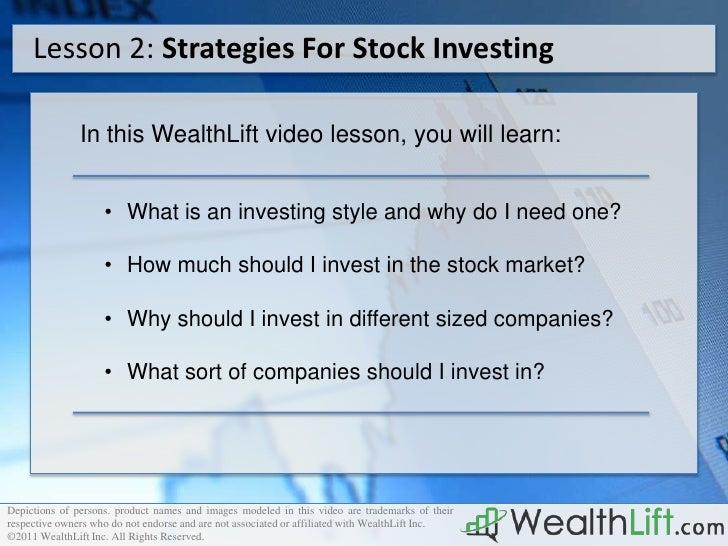Lesson 2: Strategies For Stock Investing               In this WealthLift video lesson, you will learn:                   ...