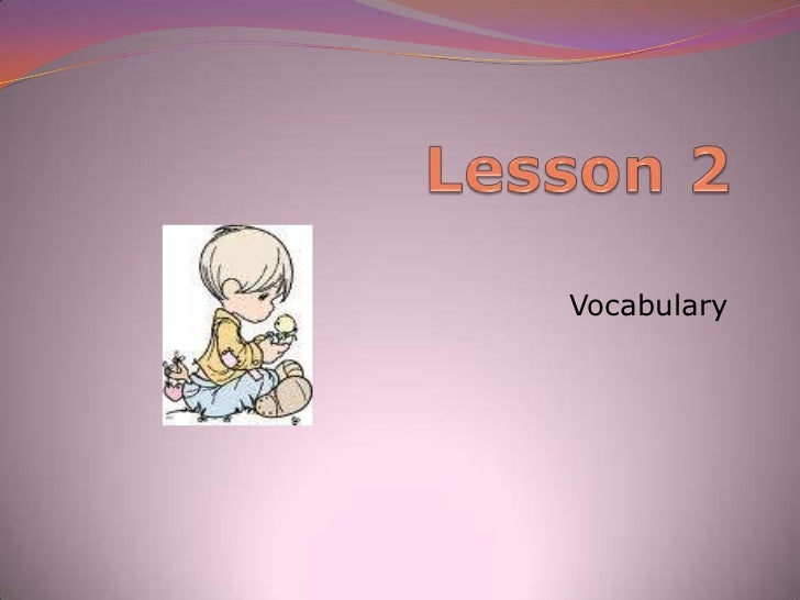 Lesson 2 <br />Vocabulary<br />