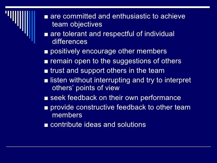 ■ are committed and enthusiastic to achieve   team objectives■ are tolerant and respectful of individual   differences■ po...