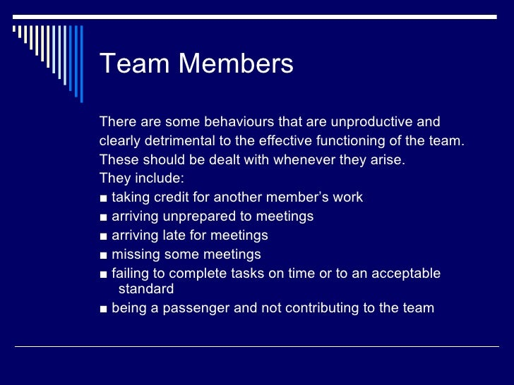Team MembersThere are some behaviours that are unproductive andclearly detrimental to the effective functioning of the tea...