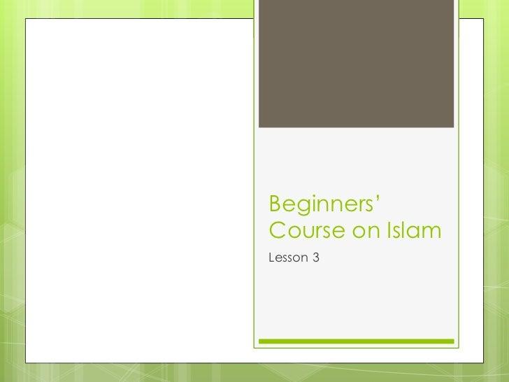 Beginners'Course on IslamLesson 3