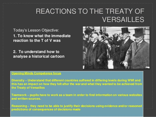 REACTIONS TO THE TREATY OF                                VERSAILLES Today's Lesson Objective: 1. To know what the immedia...