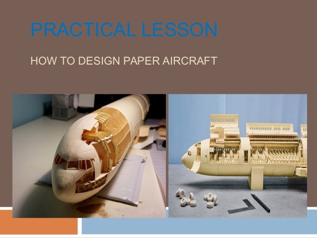PRACTICAL LESSON HOW TO DESIGN PAPER AIRCRAFT
