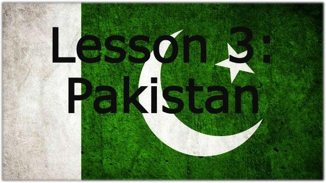 Lesson 3: Pakistan
