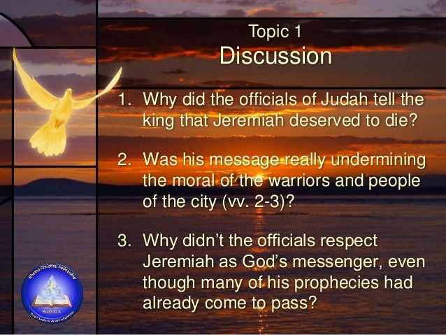 Topic 1 Discussion 4. Did Jeremiah have the right to expect protection and justice from the king? Explain. 5. Why did the ...