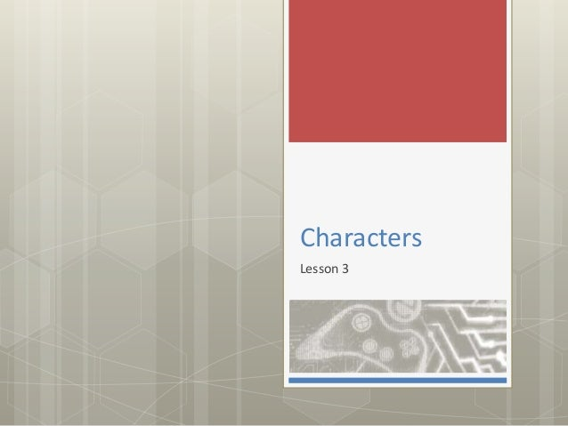 Characters  Lesson 3