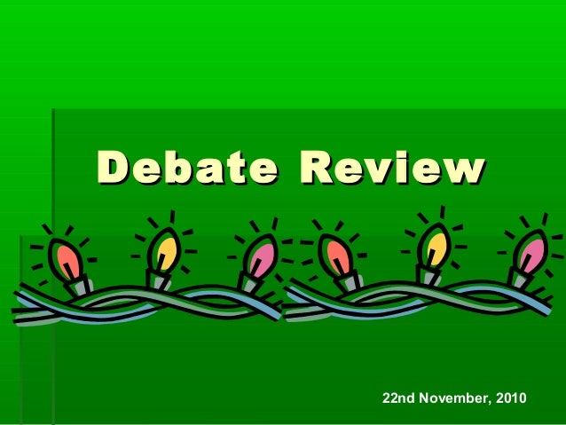 Debate ReviewDebate Review 22nd November, 2010