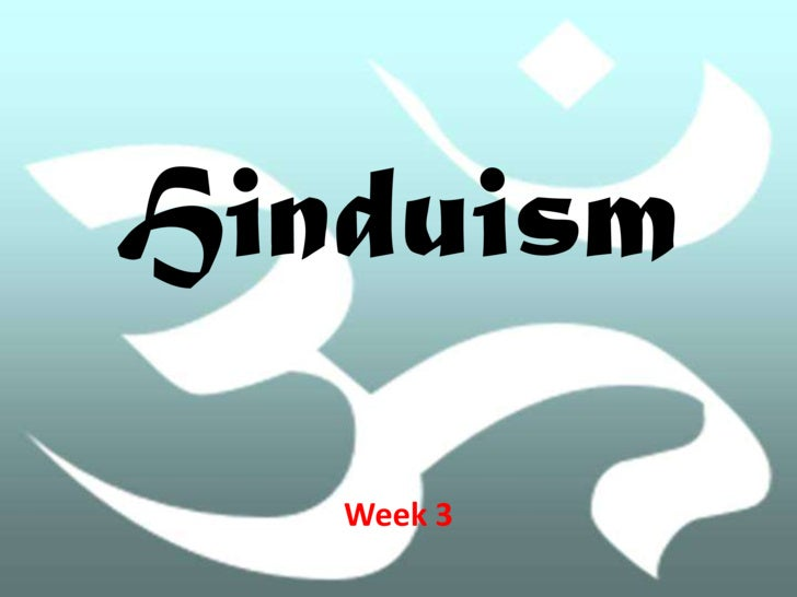 Hinduism<br />Week 3<br />