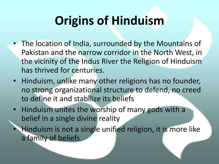 tracing back the origin and history of hinduism History of hinduism denotes a wide variety of related religious traditions native to the indian subcontinent its history overlaps or coincides with the development of religion in indian subcontinent.
