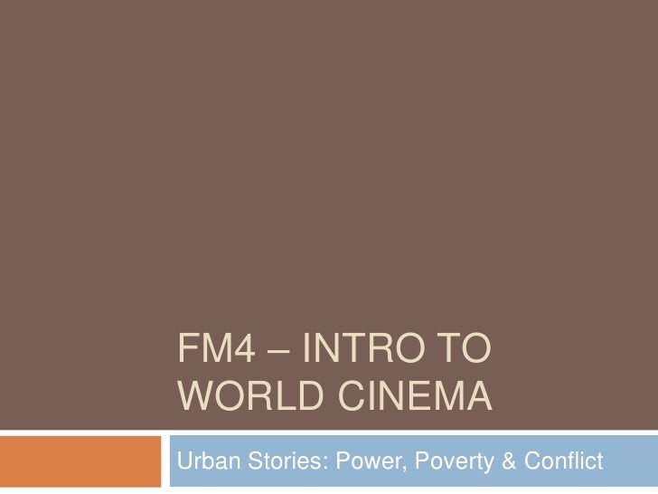 FM4 – INTRO TOWORLD CINEMAUrban Stories: Power, Poverty & Conflict