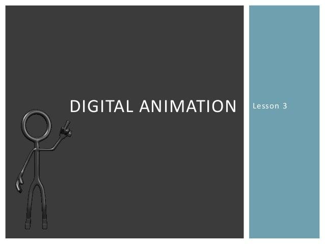 Lesson 3DIGITAL ANIMATION
