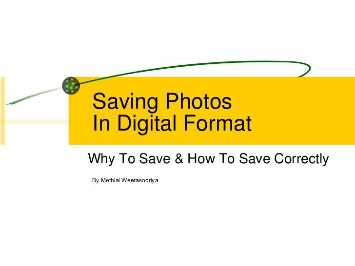 Saving Photos In Digital Format Why To Save & How To Save Correctly By Methlal Weerasooriya