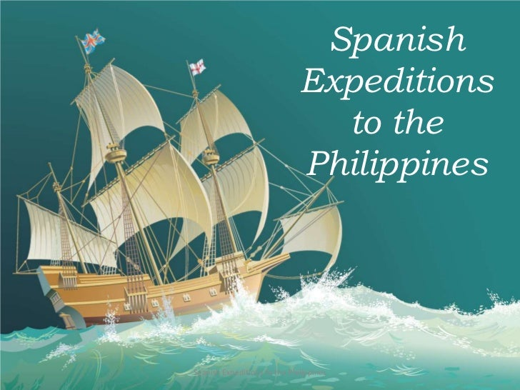 Spanish Expeditions to the Philippines<br />Spanish Expeditions to the Philippines<br />