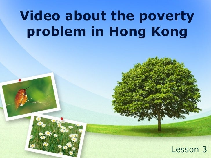 Video about the poverty problem in Hong Kong Lesson 3