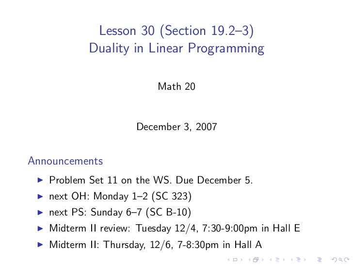 Lesson 30 (Section 19.2–3)            Duality in Linear Programming                            Math 20                    ...