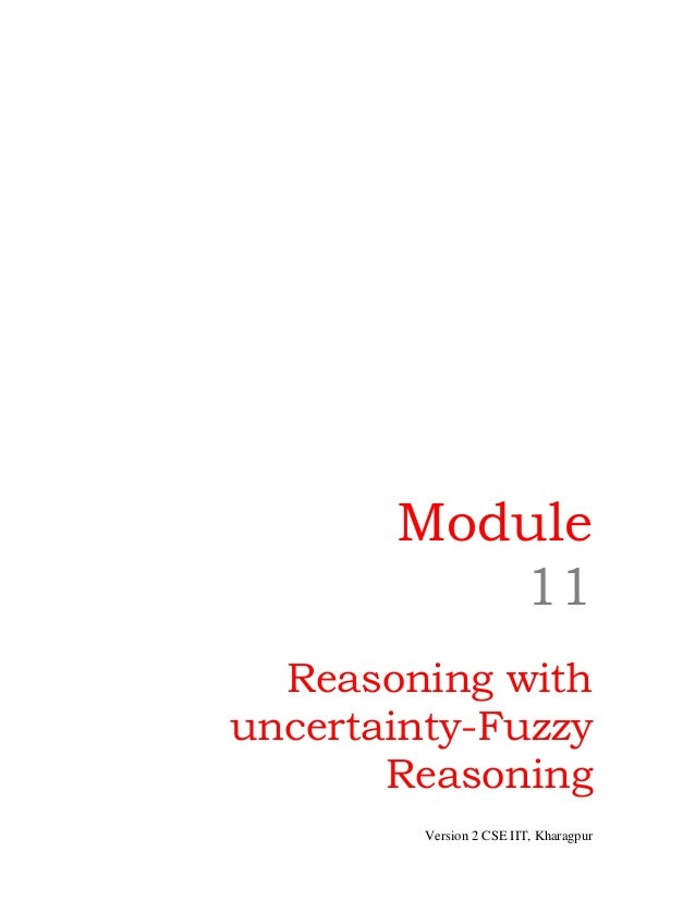 Module          11  Reasoning withuncertainty-Fuzzy       Reasoning         Version 2 CSE IIT, Kharagpur