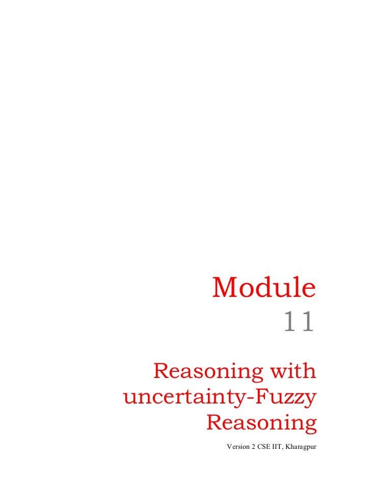 Module          11  Reasoning withuncertainty-Fuzzy       Reasoning         Version 2 CSE IIT, Kharagpur