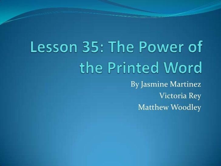 By Jasmine Martinez        Victoria Rey  Matthew Woodley