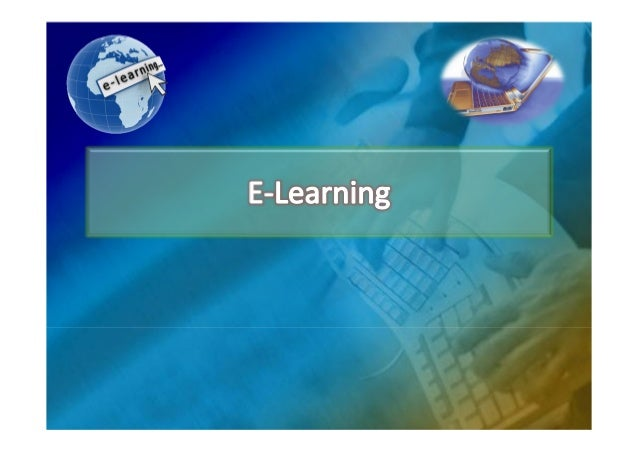 • E‐learning refers to the use of electronic  media and information and communication  technologies (ICT) in education.  •...