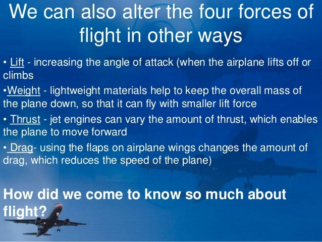 four forces of flight How do airplanes fly it's not magic learn about the forces that help (and hinder) airplane flight.