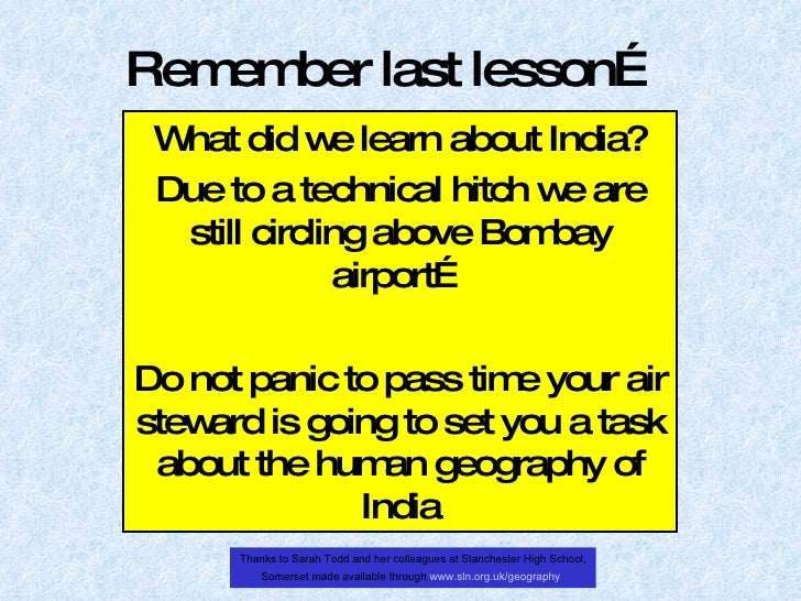 Remember last lesson… What did we learn about India? Due to a technical hitch we are still circling above Bombay airport… ...