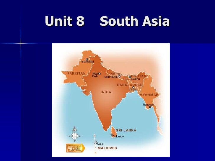 Unit 8    South Asia <br />
