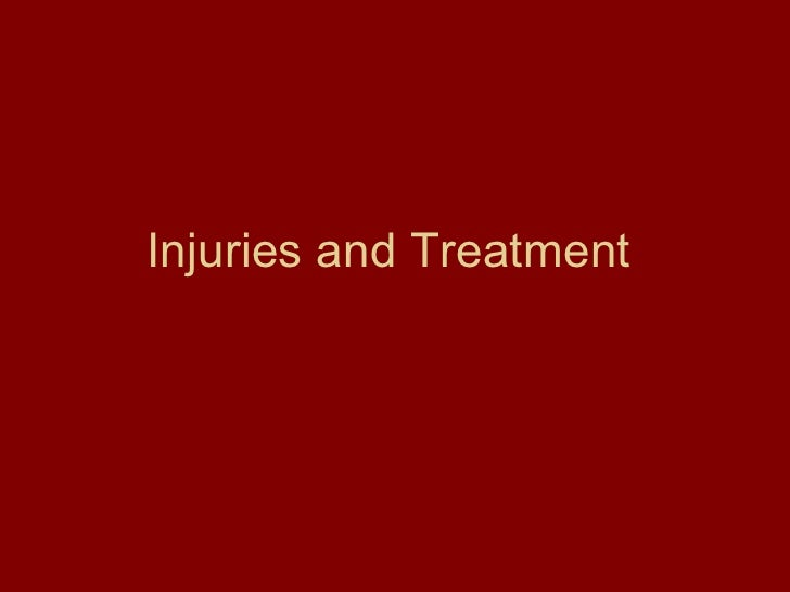 Injuries and Treatment