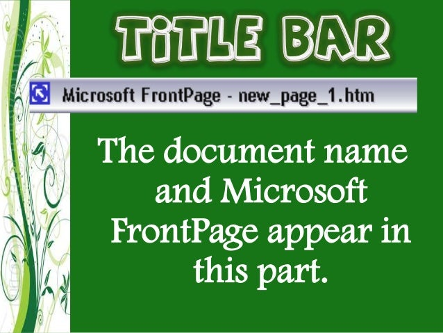 Introduction, features and environment of ms front page 2003