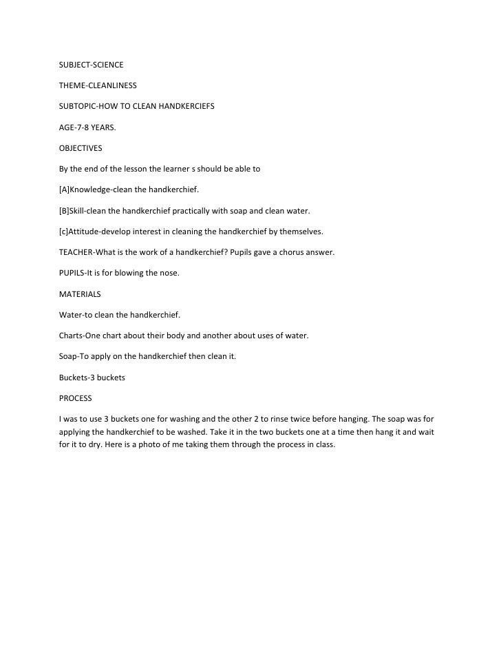 SUBJECT-SCIENCETHEME-CLEANLINESSSUBTOPIC-HOW TO CLEAN HANDKERCIEFSAGE-7-8 YEARS.OBJECTIVESBy the end of the lesson the lea...