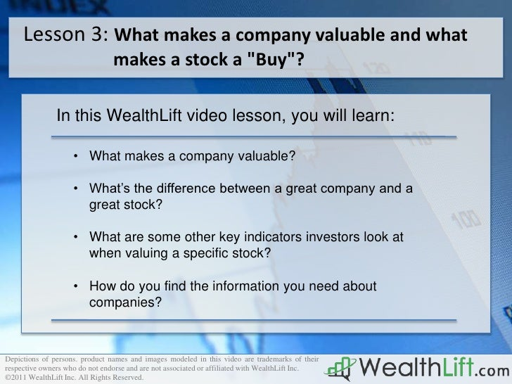"Lesson 3: What makes a company valuable and what                                makes a stock a ""Buy""?               In th..."