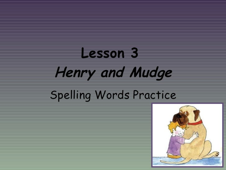 Lesson 3  Henry and Mudge Spelling Words Practice