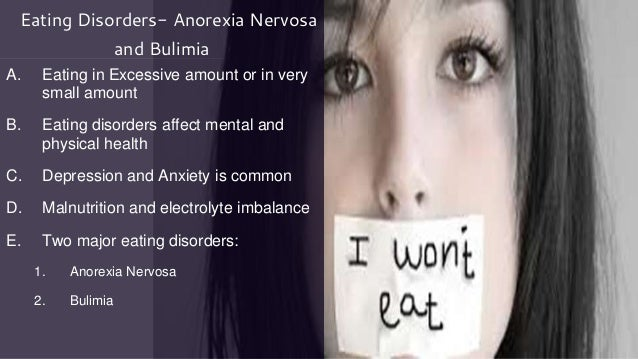 A. Eating in Excessive amount or in very small amount B. Eating disorders affect mental and physical health C. Depression ...