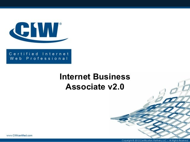 Internet Business Associate v2.0  Copyright © 2012 Certification Partners, LLC -- All Rights Reserved