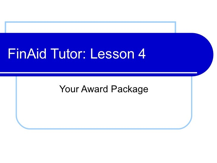 FinAid Tutor: Lesson 4 Your Award Package