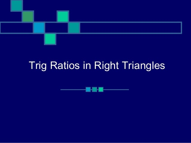 Trig Ratios in Right Triangles