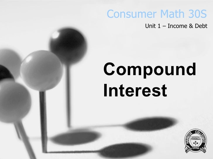Consumer Math 30S Unit 1 – Income & Debt Compound Interest