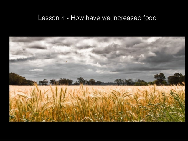 Lesson 4 - How have we increased food