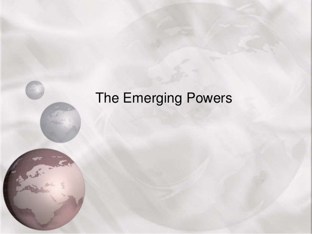 The Emerging Powers